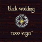 Black Wedding - 11000 virgins