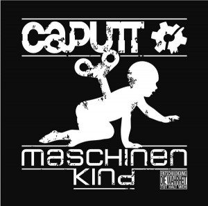 Caputt - Maschinenkind
