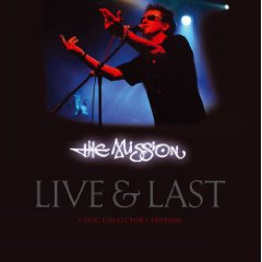 The Mission - Live and Last
