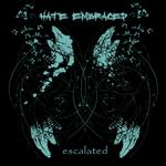 Hate Embraced - Escalated