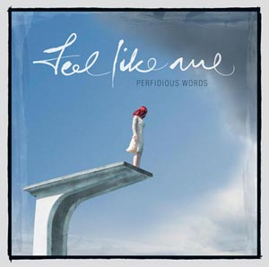 Perfidious Words - Feel like me