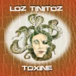 Loz Tinitoz - Toxine
