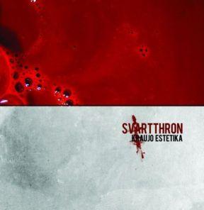Svartthron - Kraujo Estetika (Review und Kritik)