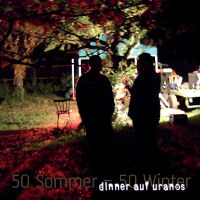 Dinner auf Uranos - 50 Sommer - 50 Winter