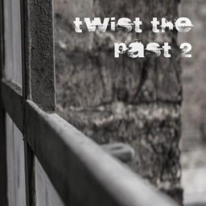 Twist The Past 2