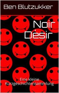 Ben Blutzukker - Noir Desir